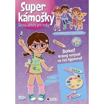 Super kámošky Kreslení nás baví!: Bezva aktivity pro holky (8594155756209)