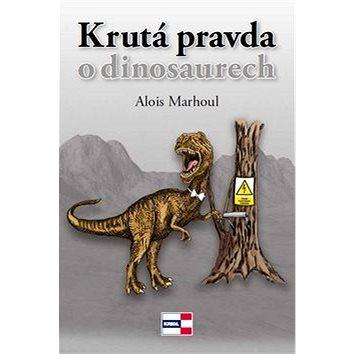 Krutá pravda o dinosaurech (978-80-86912-93-6)