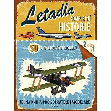 Letadla Kompletní historie: 50 nenáročných modelů (978-80-7267-536-4)