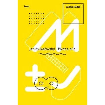 Jan Mukařovský: Život a dílo (978-80-7491-531-4)