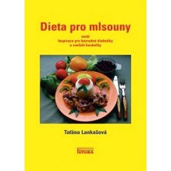 Dieta pro mlsouny: aneb Ispirace pro bezradné diabetiky a zoufalé boubelky (978-80-88035-02-2)