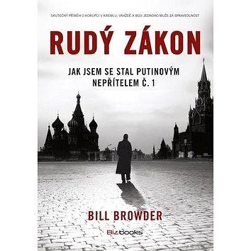 Rudý zákon: Jak jsem se stal Putinovým nepřítelem č. 1 (978-80-265-0321-7)