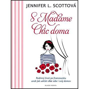 S Madame Chic doma: Rodinný život po francouzsku aneb jak udržet chic sebe i svůj domov (978-80-204-3662-7)