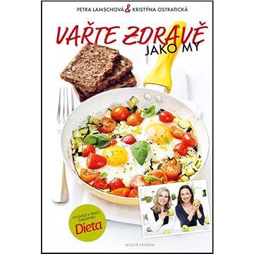 Vařte zdravě jako my: aneb Nejoblíbenější dietní recepty (978-80-204-3688-7)