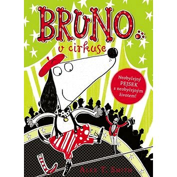 Bruno v cirkuse: Neobyšejný pejsek s neobyčejným životem (978-80-204-3304-6)