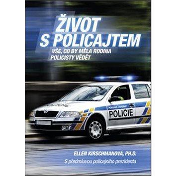 Život s policajtem: Vše, co by měla rodina policisty vědět (978-80-247-5342-3)