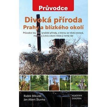 Divoká příroda Prahy a blízkého okolí (978-80-200-2396-4)