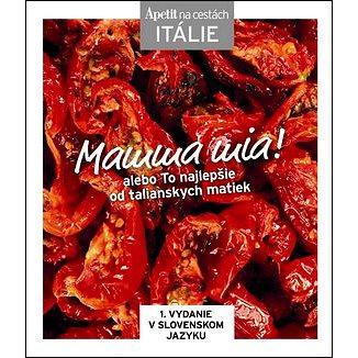Mamma mia! alebo To najlepšie od talianskych matiek (978-80-87575-23-9)