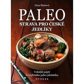 Paleo strava pro české jedlíky: Volnější pojetí kompletního paleo jídelníčku (978-80-264-0666-2)