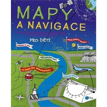Mapy a navigace pro děti (978-80-266-0660-4)