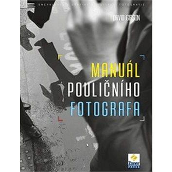 Manuál pouličního fotografa (978-80-7413-299-5)