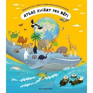 Atlas zvířat pro děti (978-80-87222-36-2)