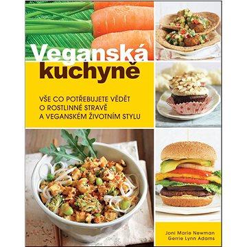 Veganská kuchyně: Vše co potřebujete vědět o rostlinné stravě a veganském životním stylu