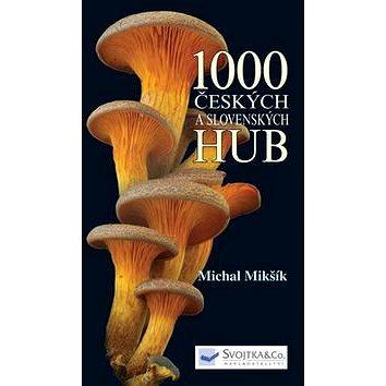 1000 českých a slovenských hub (978-80-256-1190-6)