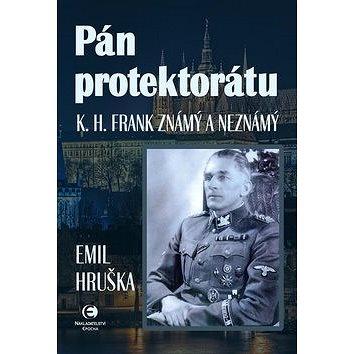 Pán protektorátu: K. H. Frank známý a neznámý (978-80-7425-239-6)