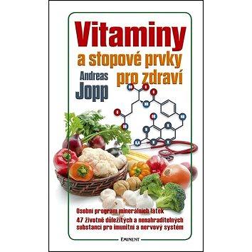 Vitaminy a stopové prvky pro zdraví (978-80-7281-489-3)