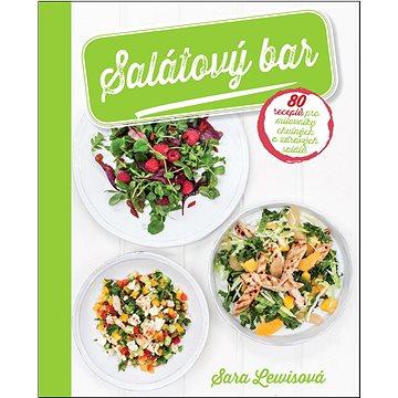 Salátový bar: 80 receptů pro milovníky chutných a zdravých saláttů (978-80-7391-935-1)