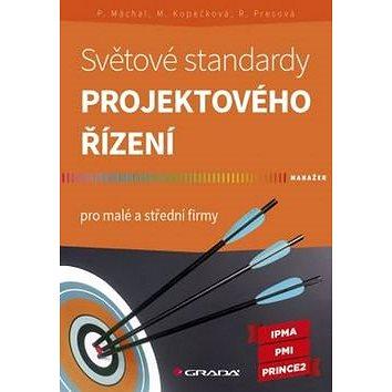 Světové standardy projektového řízení: pro malé a střední firmy (978-80-247-5321-8)