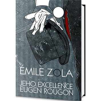 OMEGA Jeho excellence Eugen Rougon (978-80-7390-240-7)