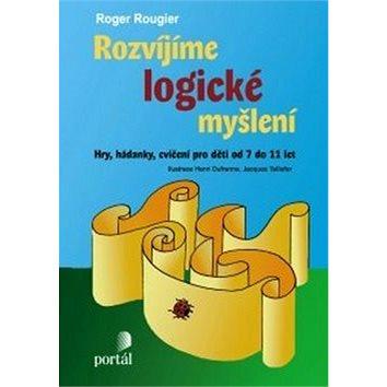 Rozvíjíme logické myšlení: Hry, hádanky, cvičení pro děti od 7 do 11 let (978-80-262-0848-8)