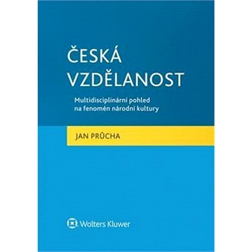 Česká vzdělanost: Multidisciplinární pohled na fenomén národní kultury. (978-80-7478-675-4)