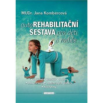 Autorehabilitační sestava pro děti a rodiče: cvičení, masáže, strava, akupresura, autoterapie páteře (978-80-7336-779-4)