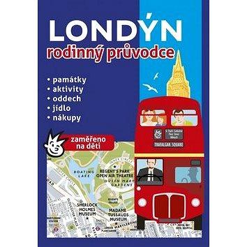 Londýn rodinný průvodce: Památky, aktivity, oddech, jídlo, nákupy (978-80-264-0523-8)
