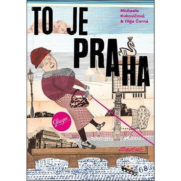 To je Praha (978-80-7515-004-2)