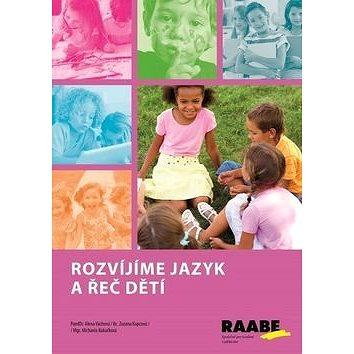 Rozvíjíme jazyk a řeč dětí (978-80-7496-173-1)