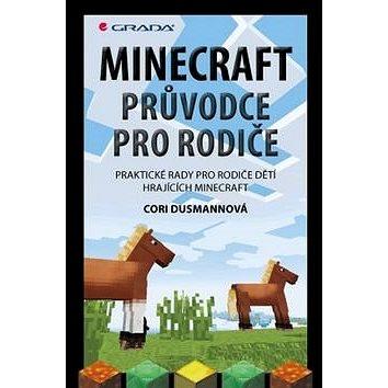 Minecraft průvodce pro rodiče: Praktické rady pro rodiče dětí hrajících Minecraft (978-80-247-5286-0)