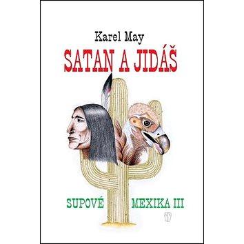 Satan a Jidáš III: Supové Mexika III (978-80-206-1472-8)