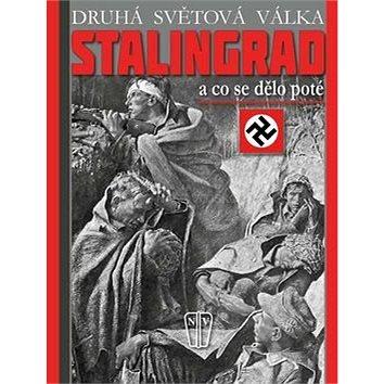 Stalingrad A co se dělo poté (978-80-206-1512-1)