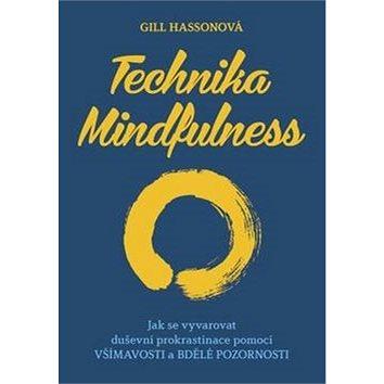 Technika Mindfulness: Jak se vyvarovat duševní prokrastinace pomocí všímavosti a bdělé pozornosti (978-80-247-5213-6)