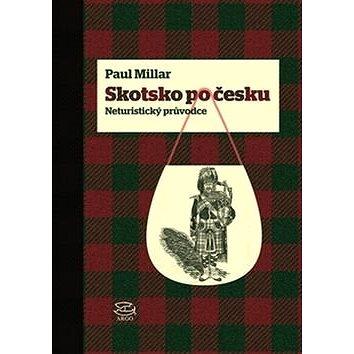 Skotsko po česku: Neturistický průvodce (978-80-257-1350-1)