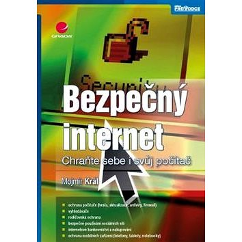 Bezpečný internet: Chraňte sebe i svůj počítač (978-80-247-5453-6)
