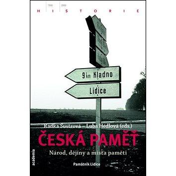 Česká paměť: Místa paměti a utváření obrazu národa (978-80-200-2411-4)