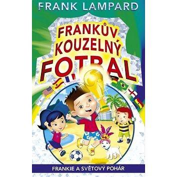 Frankův kouzelný fotbal Frankie a Světový pohár: Hrací karty uvnitř (978-80-264-0689-1)