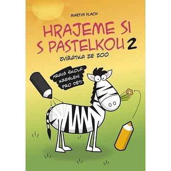 Hrajeme si s pastelkou 2: Kreslíme zvířátka ze zoo (978-80-266-0666-6)