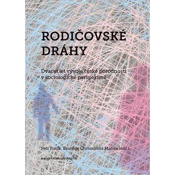 Rodičovské dráhy: Dvacet let vývoje české porodnosti v sociologické perspektivě (978-80-210-6551-2)