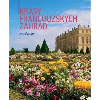 Krásy francouzských zahrad (978-80-210-5256-7)