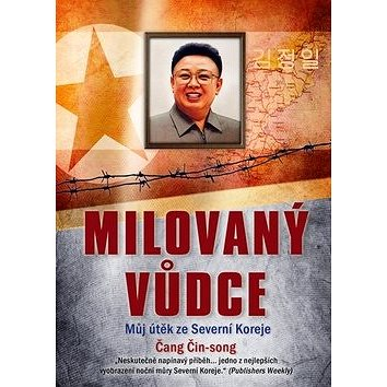 Milovaný vůdce: Můj útěk ze Severní Koreje (978-80-264-0725-6)