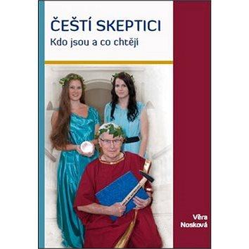 Čeští skeptici: Kdo jsou a co chtějí (978-80-87373-64-4)