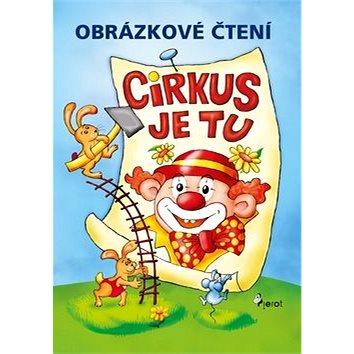 Obrázkové čtení Cirkus je tu (978-80-7353-429-5)