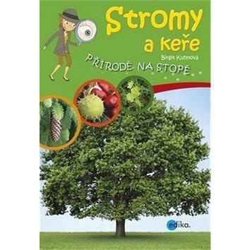 Stromy a keře: Přírodě na stopě (978-80-266-0672-7)