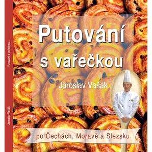 Putování s vařečkou po Čechách, Moravě a Slezsku (978-80-88063-00-1)