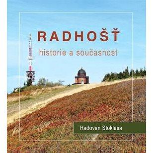 Radhošť Historie a současnost (978-80-905472-0-9)
