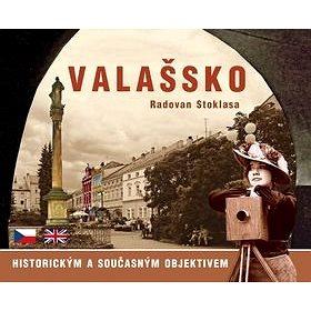 Valašsko historickým a současným objektivem (978-80-905472-1-6)