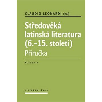 Středověká latinská literatura (6.-15. století): Příručka (978-80-200-2387-2)