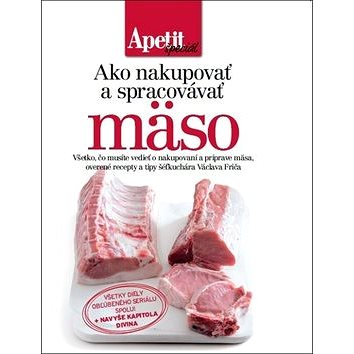 Ako nakupovať a spracovávať mäso (978-80-87575-40-6)