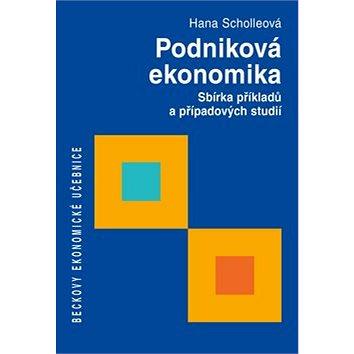 Podniková ekonomika: Sbírka příkladů a případových studií (978-80-7400-275-5)